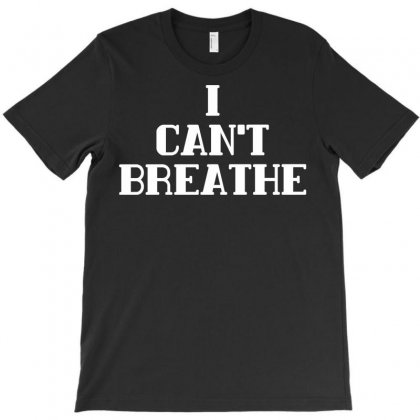 I Can Breathe T-shirt Designed By Ysuryantini21