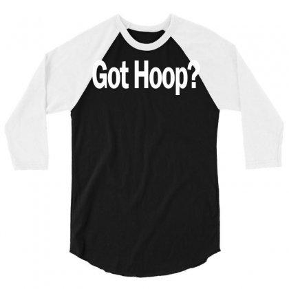 Basketball T Shirt Got Hoop B Ball Shirt Funny Tee 3/4 Sleeve Shirt Designed By Ysuryantini21