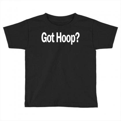 Basketball T Shirt Got Hoop B Ball Shirt Funny Tee Toddler T-shirt Designed By Ysuryantini21