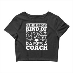 the best kind of mom raises a coach Crop Top | Artistshot