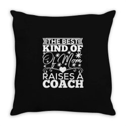 the best kind of mom raises a coach Throw Pillow | Artistshot