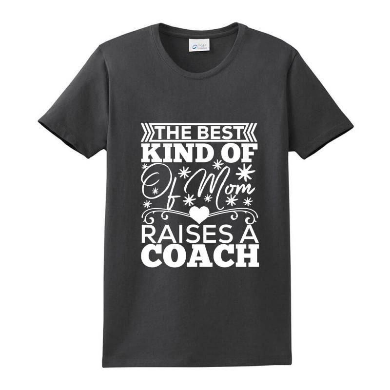 The Best Kind Of Mom Raises A Coach Ladies Classic T-shirt | Artistshot