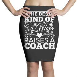 the best kind of mom raises a coach Pencil Skirts | Artistshot