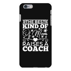 the best kind of mom raises a coach iPhone 6 Plus/6s Plus Case | Artistshot