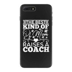 the best kind of mom raises a coach iPhone 7 Plus Case | Artistshot