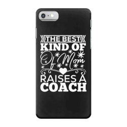 the best kind of mom raises a coach iPhone 7 Case | Artistshot