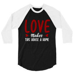 love make this house a home t shirt 3/4 Sleeve Shirt | Artistshot