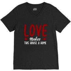 love make this house a home t shirt V-Neck Tee | Artistshot