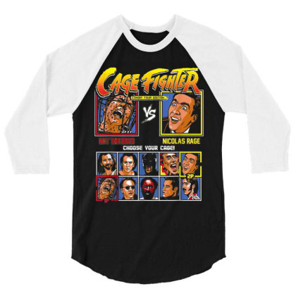 Cage Fighter - Not The Bees Vs Nicolas Rage Choose Your Cage 3/4 Sleeve Shirt Designed By Cuser0105