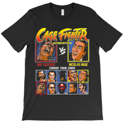 Cage Fighter - Not The Bees Vs Nicolas Rage Choose Your Cage T-shirt Designed By Cuser0105