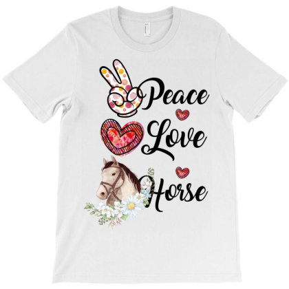 Peace Love Horse T-shirt Designed By Costom