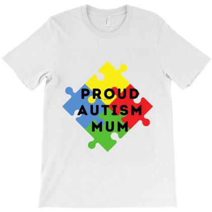Proud Autism Mum T-shirt Designed By Artmaker79