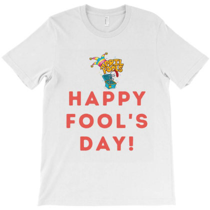 Happy Fool's Day T-shirt Designed By Artmaker79