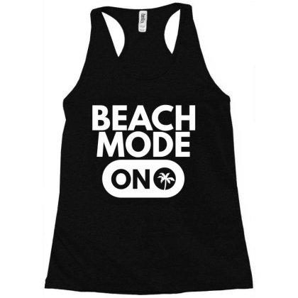 Beach Mode On Racerback Tank Designed By Zerotohero