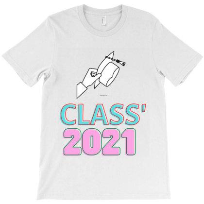 Class 2021 T-shirt Designed By Artmaker79