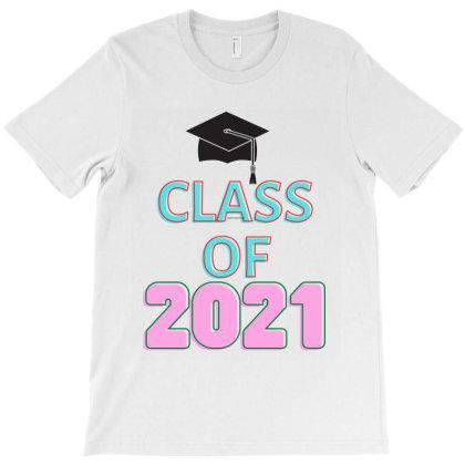 Class Of 2021 T-shirt Designed By Artmaker79