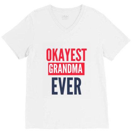 Okayest Grandma Ever V-neck Tee Designed By Gideon29