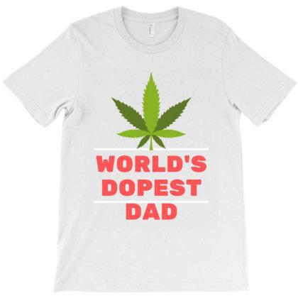 World's Dopest Dad T-shirt Designed By Artmaker79