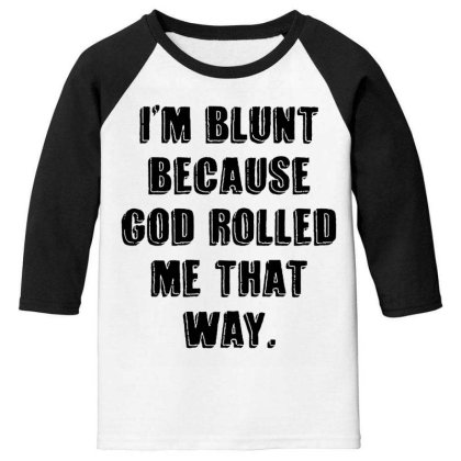 I'm Blunt Typography Youth 3/4 Sleeve Designed By Pinkanzee