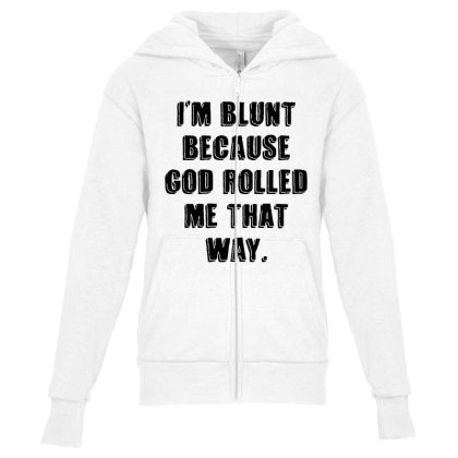 I'm Blunt Typography Youth Zipper Hoodie Designed By Pinkanzee