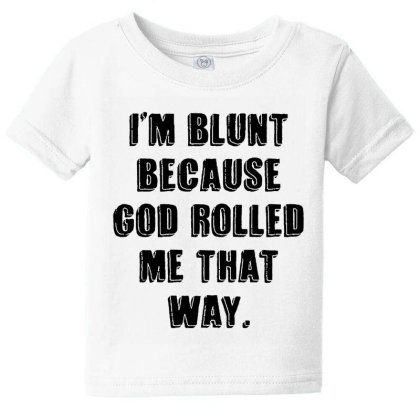 I'm Blunt Typography Baby Tee Designed By Pinkanzee