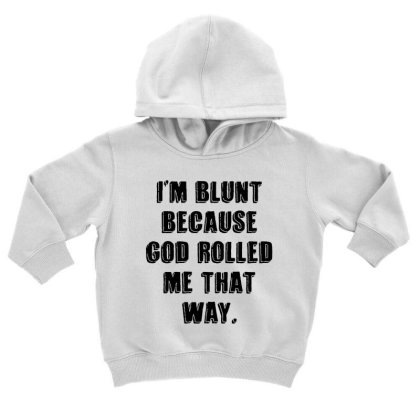 I'm Blunt Typography Toddler Hoodie Designed By Pinkanzee