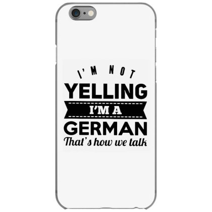 I'm A German Iphone 6/6s Case Designed By Pinkanzee