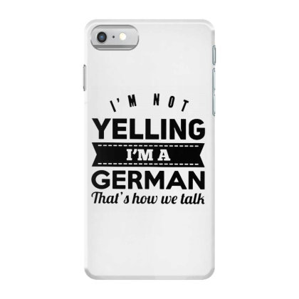 I'm A German Iphone 7 Case Designed By Pinkanzee