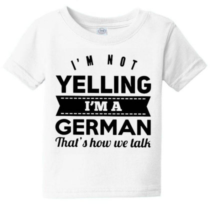 I'm A German Baby Tee Designed By Pinkanzee