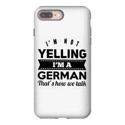 I'm A German Iphone 8 Plus Case Designed By Pinkanzee