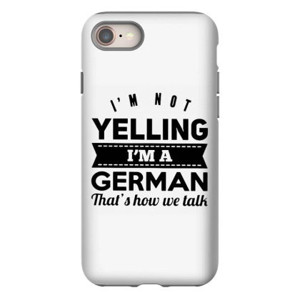 I'm A German Iphone 8 Case Designed By Pinkanzee