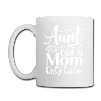 Aunt Like A Mom Only Cooler Coffee Mug Designed By Gnuh79