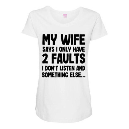 My Wife Quote Maternity Scoop Neck T-shirt Designed By Pinkanzee