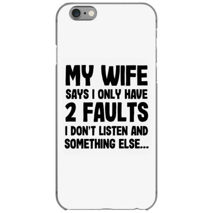 My Wife Quote Iphone 6/6s Case Designed By Pinkanzee