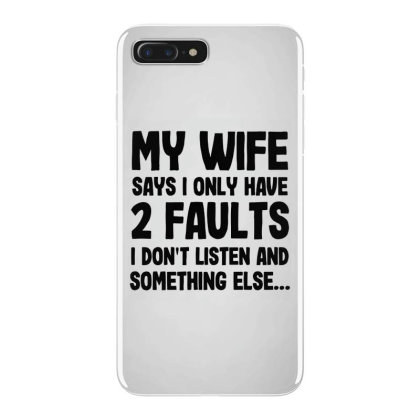 My Wife Quote Iphone 7 Plus Case Designed By Pinkanzee