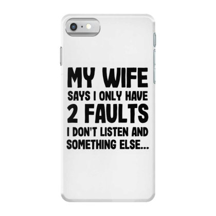 My Wife Quote Iphone 7 Case Designed By Pinkanzee