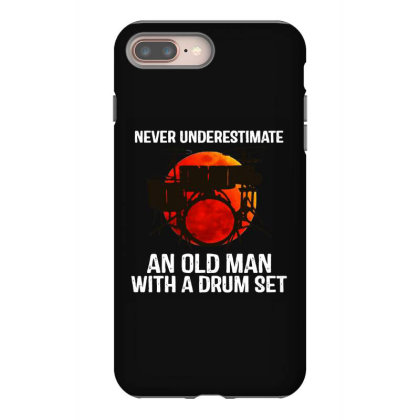 Never Underestimate A Drum Iphone 8 Plus Case Designed By Pinkanzee
