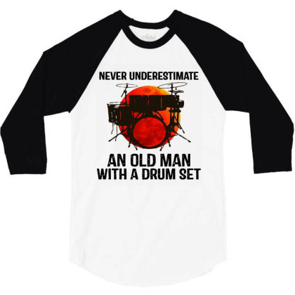 Never Underestimate A Drum 3/4 Sleeve Shirt Designed By Pinkanzee