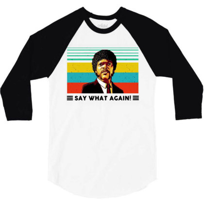 Say What Meme 3/4 Sleeve Shirt Designed By Pinkanzee