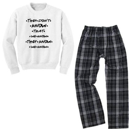 They Know Quote Youth Sweatshirt Pajama Set Designed By Pinkanzee