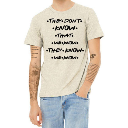 They Know Quote Heather T-shirt Designed By Pinkanzee