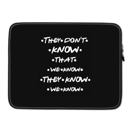 They Know Quotes Laptop Sleeve Designed By Pinkanzee