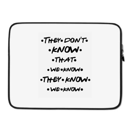 They Know Quote Laptop Sleeve Designed By Pinkanzee