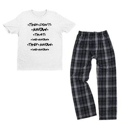 They Know Quote Youth T-shirt Pajama Set Designed By Pinkanzee