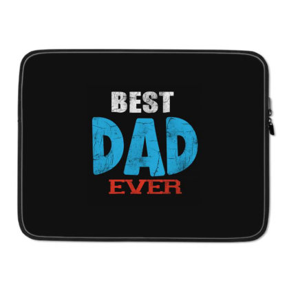 Best Dad Ever Laptop Sleeve Designed By Pinkanzee