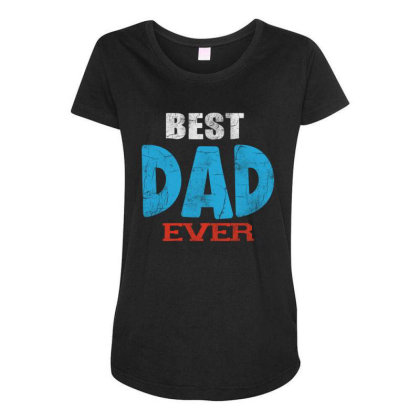 Best Dad Ever Maternity Scoop Neck T-shirt Designed By Pinkanzee