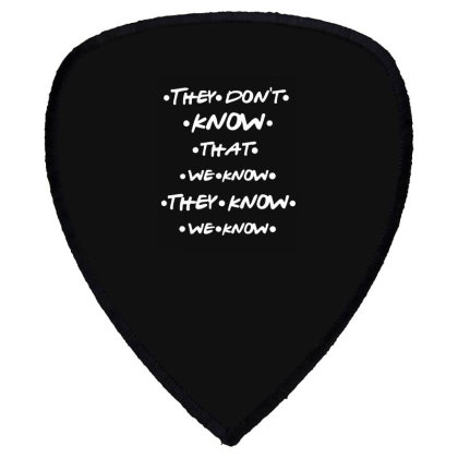 They Know Quotes Shield S Patch Designed By Pinkanzee