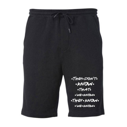 They Know Quotes Fleece Short Designed By Pinkanzee
