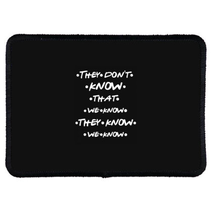They Know Quotes Rectangle Patch Designed By Pinkanzee