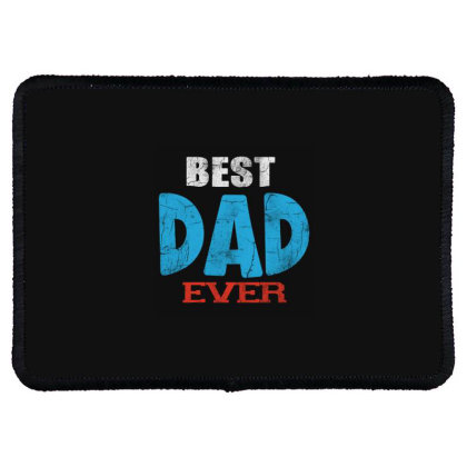 Best Dad Ever Rectangle Patch Designed By Pinkanzee